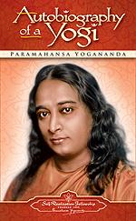 Autobiography of a Yogi - by Paramahansa Yogananda